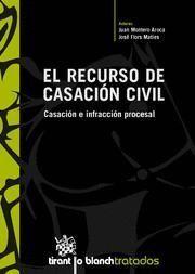 RECURSO DE CASACION CIVIL, EL CASACION E INFRACCION PROCESAL