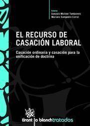 RECURSO DE CASACION LABORAL, EL CASACION ORDINARIA Y CASACION PARA LA UNIFICACION DE DOCTRINA
