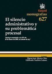 SILENCIO ADMINISTRATIVO Y SU PROBLEMATICA PROCESAL, EL INCLUYE COMENTARIO A LAS STS DE 29 DE ENERO D