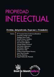 PROPIEDAD INTELECTUAL DOCTRINA, JURISPRUDENCIA, ESQUEMAS Y FORMULARIOS