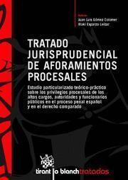 TRATADO JURISPRUDENCIAL DE AFORAMIENTOS PROCESALES ESTUDIO PARTICULARIZADO TEORICO-PRACTICO SOBRE LO