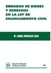 EMBARGO DE BIENES Y DERECHOS EN LA LEY DE ENJUICIAMIENTO CIVIL