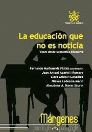 EDUCACION QUE NO ES NOTICIA, LA VOCES DESDE LA PRACTICA EDUCATIVA
