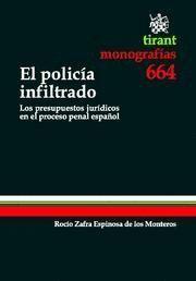 POLICIA INFILTRADO, EL LOS PRESUPUESTOS JURIDICOS EN EL PROCESO PENAL ESPAÑOL