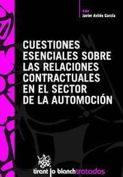 CUESTIONES ESENCIALES SOBRE LAS RELACIONES CONTRACTUALES EN EL SECTOR DE LA AUTOMOCION
