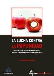 REFORMAS INSTITUCIONALES EN MATERIA DE SEGURIDAD Y SISTEMAS JUDICIALES EN LA LUCHA CONTRA LA IMPUNID