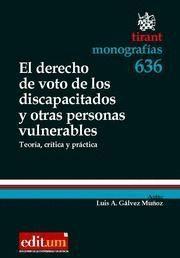 DERECHO DE VOTO DE LOS DISCAPACITADOS Y OTRAS PERSONAS VULNERABLES, EL TEORIA, CRITICA Y PRACTICA