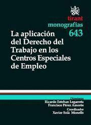 APLICACION DEL DERECHO DEL TRABAJO EN LOS CENTROS ESPECIALES DE EMPLEO, LA