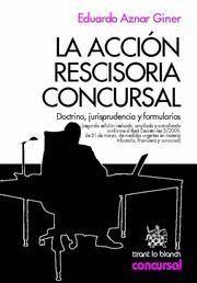 ACCION RESCISORIA CONCURSAL DOCTRINA, JURISPRUDENCIA Y FORMULARIOS