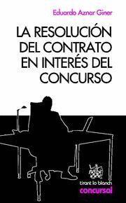 RESOLUCION DEL CONTRATO EN INTERES DEL CONCURSO, LA