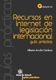 RECURSOS EN INTERNET DE LEGISLACION INTERNACIONAL GUIA PRACTICA