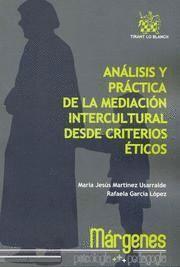 ANALISIS Y PRACTICA DE LA MEDIACION INTERCULTURAL DESDE CRITERIOS ETICOS