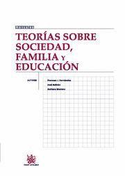TEORIAS SOBRE SOCIEDAD, FAMILIA Y EDUCACION