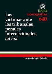 VICTIMAS ANTE LOS TRIBUNALES PENALES INTERNACIONALES AD HOC, LAS