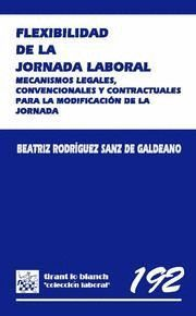 FLEXIBILIDAD DE LA JORNADA LABORAL MECANISMOS LEGALES, CONVENCIONALES Y CONTRACTUALES PARA LA MODIFI