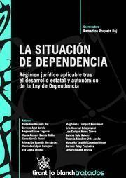SITUACION DE DEPENDENCIA, LA REGIMEN JURIDICO APLICABLE TRAS EL DESARROLLO ESTATAL Y AUTONOMICO DE L