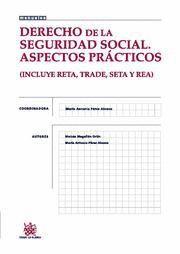 DERECHOS DE LA SEGURIDAD SOCIAL. ASPECTOS PRÁCTICOS INCLUYE RETA, TRADE, SETA Y REA