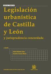 LEGISLACION URBANISTICA DE CASTILLA Y LEON Y JURISPRUDENCIA CONCORDADA
