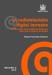 RADIOTELEVISION DIGITAL TERRESTRE, LA ESTUDIO JURIDICO DE LOS MEDIOS DE DIFUSION POR ONDAS ANTE EL P