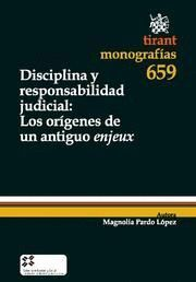 DISCIPLINA Y RESPONSABILIDAD JUDICIAL LOS ORIGENES DE UN ANTIGUO ENJEUX