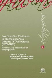 GUARDIAS CIVILES EN LA PRENSA ESPAÑOLA DURANTE LA DEMOCRACIA (1978-2008), LOS MODERNIDAD Y TRADICION