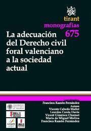 ADECUACION DEL DERECHO CIVIL FORAL VALENCIANO A LA SOCIEDAD ACTUAL, LA