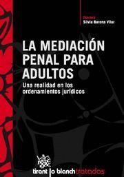 MEDIACION PENAL PARA ADULTOS, LA UNA REALIDAD EN LOS ORDENAMIENTOS JURIDICOS