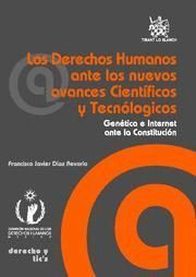DERECHOS HUMANOS ANTE LOS NUEVOS AVANCES CIENTIFICOS Y TECNOLOGICOS, LOS GENETICA E INTERNET ANTE LA