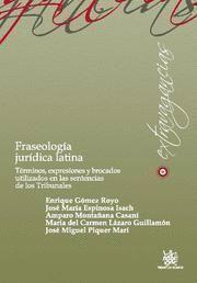 FRASEOLOGIA JURIDICA LATINA TERMINOS, EXPRESIONES Y BROCADOS UTILIZADOS EN LAS SENTENCIAS DE LOS TRI
