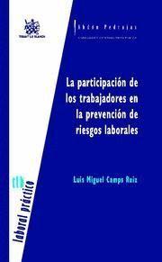 PARTICIPACION DE LOS TRABAJADORES EN LA PREVENCION DE RIESGOS LABORALES, LA
