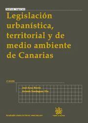 LEGISLACION URBANISTICA, TERRITORIAL Y DE MEDIO AMBIENTE DE CANARIAS