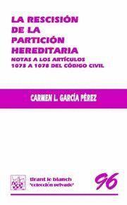 RESCISION DE LA PARTICION HEREDITARIA, LA NOTAS A LOS ARTICULOS 1073 A 1078 DEL CODIGO CIVIL