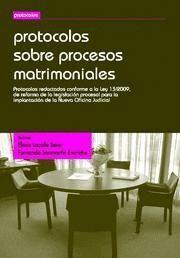PROTOCOLOS SOBRE PROCESOS MATRIMONIALES PROTOCOLOS REDACTADOS CONFORME A LA LEY 13/2009, DE REFORMA