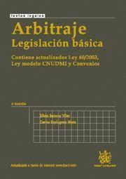 ARBITRAJE (LEGISLACION BASICA) CONTIENE ACTUALIZADOS LEY 60/2003, LEY MODELO CNUDMI Y CONVENIOS