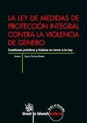 LEY DE MEDIDAS DE PROTECCION INTEGRAL CONTRA LA VIOLENCIA DE GENERO, LA CUESTIONES PRACTICAS Y BASIC