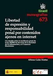 LIBERTAD DE EXPRESION Y RESPONSABILIDAD PENAL POR CONTENIDOS AJENOS EN INTERNET UN ESTUDIO SOBRE LA