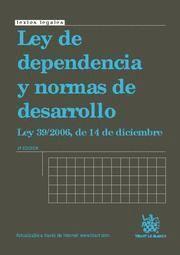 LEY DE DEPENDENCIA Y NORMAS DE DESARROLLO LEY 39/2006, DE 14 DE DICIEMBRE