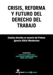 CRISIS, REFORMA Y FUTURO DEL DERECHO DEL TRABAJO