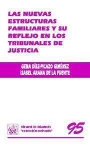 NUEVAS ESTRUCTURAS FAMILIARES Y SU REFLEJO EN LOS TRIBUNALES DE JUSTICIA, LAS
