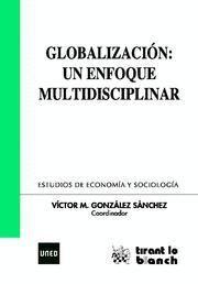 GLOBALIZACION UN ENFOQUE MULTIDISCIPLINAR