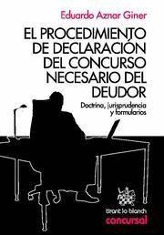PROCEDIMIENTO DE DECLARACION DEL CONCURSO NECESARIO DEL DEUDOR, EL DOCTRINA, JURISPRUDENCIA Y FORMUL