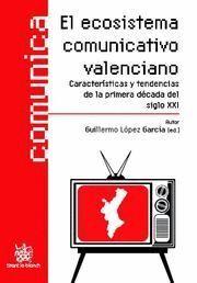 ECOSISTEMA COMUNICATIVO VALENCIANO, EL CARACTERISTICAS Y TENDENCIAS DE LA PRIMERA DECADA DEL SIGLO X