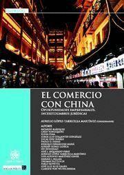 COMERCIO CON CHINA, EL OPORTUNIDADES EMPRESARIALES, INCERTIDUMBES JURIDICAS