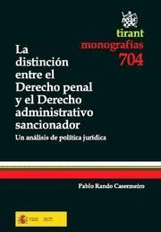 DISTINCION ENTRE EL DERECHO PENAL Y DEL DERECHO ADMINISTRATIVO SANCIONADOR, LA UN ANALISIS DE POLITI
