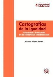CARTOGRAFIAS DE LA IGUALDAD CIUDADANIA E IDENTIDADES EN LAS DEMOCRACIAS CONTEMPORANEAS