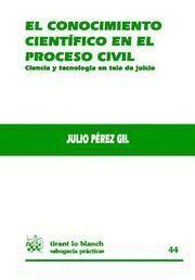 CONOCIMIENTO CIENTIFICO EN EL PROCESO CIVIL, EL CIENCIA Y TECNOLOGIA EN TELA DE JUICIO