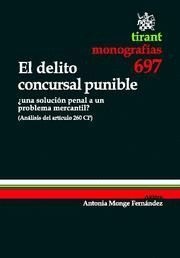 DELITO CONCURSAL PUNIBLE, EL ¿UNA SOLUCION PENAL A UN PROBLEMA MERCANTIL? (ANALISIS DEL ARTICULO 260