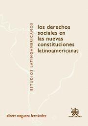 DERECHOS SOCIALES EN LAS NUEVAS CONSTITUCIONES LATINOAMERICANAS, LOS