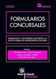 FORMULARIOS CONCURSALES FORMULARIOS Y DOCUMENTOS ADAPTADOS A LA PRACTICA DIARIA DEL ADMINISTRADOR CO