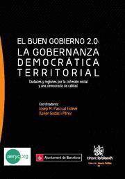 BUEN GOBIERNO 2.0, EL LA GOBERNANZA DEMOCRATICA TERRITORIAL, CIUDADES Y REGIONES POR LA COHESION SOC